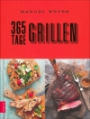 Manuel Weyer : 365 Tage Grillen - Cover