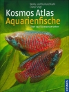 Wally u. Burkard u.a. Kahl : Kosmos Atlas Aquarienfische - Cover