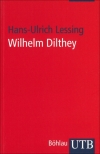 Hans-Ulrich Lessing : Wilhelm Dilthey - Cover
