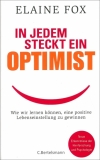 Elaine Fox : In jedem steckt ein Optimist - Cover
