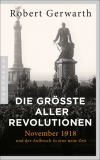 Robert Gerwarth : Die größte aller Revolutionen - Cover